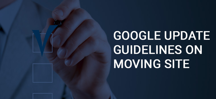 Google updates Guidelines on moving Website