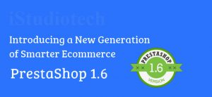 PRESTASHOP INTRODUCED VERSION OF 1.6.0.11 WITH NEW FUNCTIONALITIES