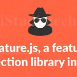 Implementing feature.js a 1kb lightweight browser detection library