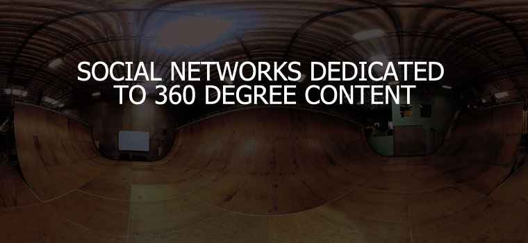 SOCIAL NETWORKS DEDICATED TO 360 DEGREE CONTENT