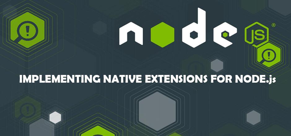 CREATING NATIVE EXTENSION CODES FOR NODE js | Web design
