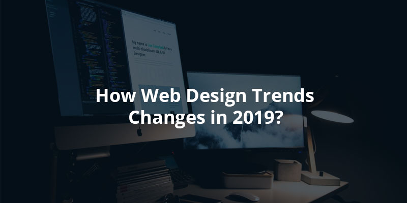top-web-design-trends-for-2019