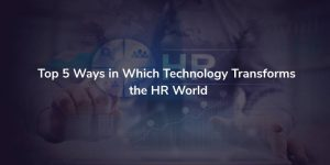 How Technology Disrupting the Way HR Force Works?