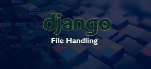 HOW TO UPLOAD FILES WITH DJANGO