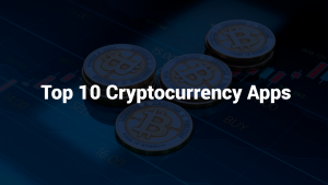 TOP 10 CRYPTOCURRENCY APPS FOR ANDROID AND IOS USERS TO PROTECT THEIR BITCOIN