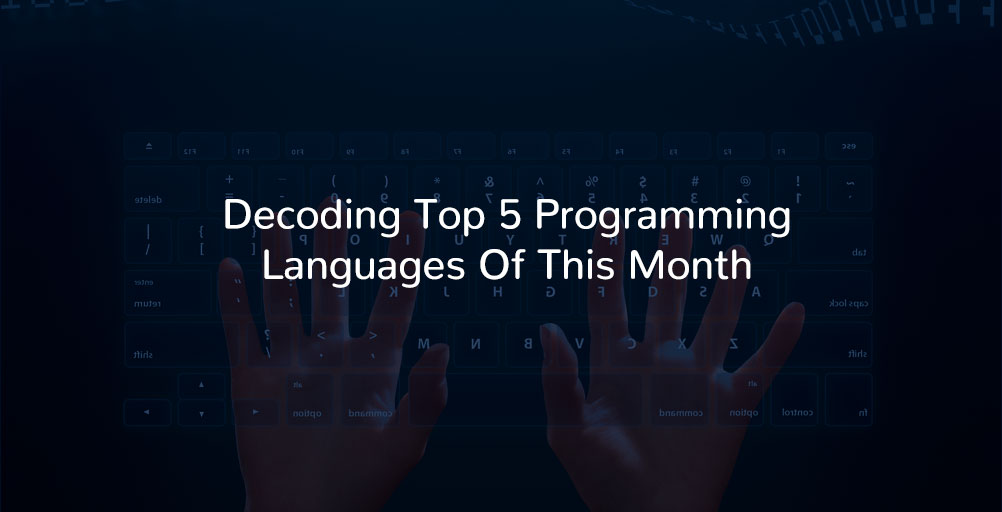 decoding-top-5-programming-languages-of-this-month-ist