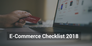 Mandatory E-Commerce Checklist 2018