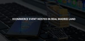 DIGITAL 1TO1 ECOMMERCE EVENT IN SPAIN THIS JUNE