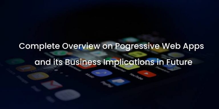 getting-to-know-about-progressive-web-applications-and-its-future-responsibilities-in-business-world-1