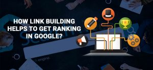 HOW LINK BUILDING HELPS TO GET RANKING IN GOOGLE?