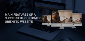 MAIN FEATURES OF A SUCCESSFUL CUSTOMER ORIENTED WEBSITE ARE