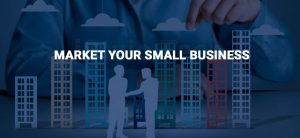 SIMPLE WAY TO MARKET YOUR SMALL BUSINESS