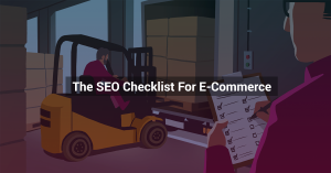 SEO Checklist For Upcoming E-Commerce Site