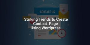 EFFECTIVE TIPS TO DESIGN A USEFUL CONTACT PAGE USING WORDPRESS