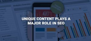 HOW UNIQUE CONTENT PLAYS A MAJOR ROLE IN SEO?