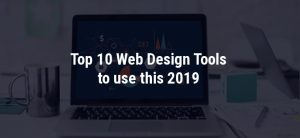 Best Tools Suggested for Web Designers in 2019