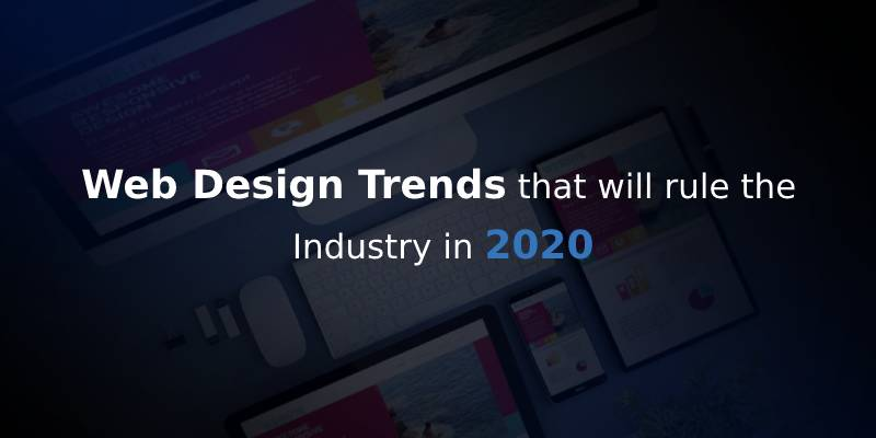Web Trends 2020.Best Web Design Trends For 2020
