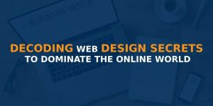 TOP 7 WEB DESIGN SECRETS TO CREATE EFFECTIVE WEBSITE