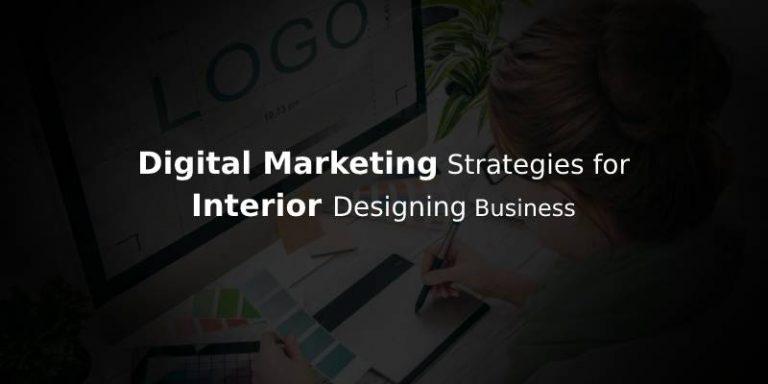 How Digital Marketing Transforms Interior Designing Business
