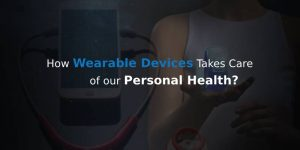Wearable Devices Influencing Personal Health
