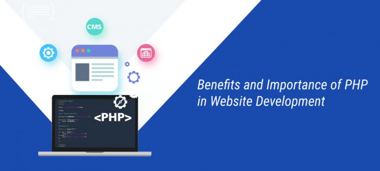 BENEFITS AND IMPORTANCE OF PHP IN WEBSITE DEVELOPMENT