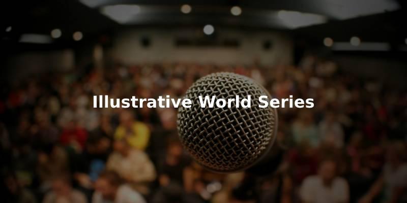 ILLUSTRATIVE WORLD SERIES