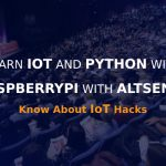 LEARN IOT AND PYTHON WITH RASPBERRYPI WITH ALTSENSE