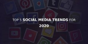 Social Media Trends To Watch Out In 2020