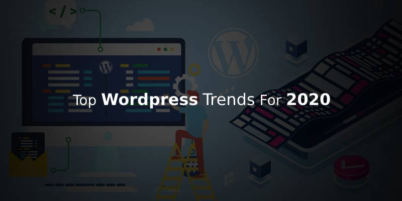 Notable Wordpress Web Design Trends For 2020