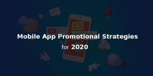 BEST WAY TO PROMOTE A MOBILE APP THIS 2020