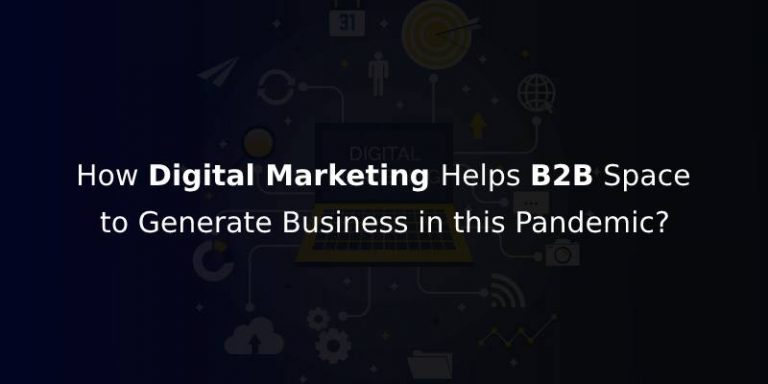 Digital Marketing Helping Businesses to Survive and Succeed Even in this Pandemic Situation