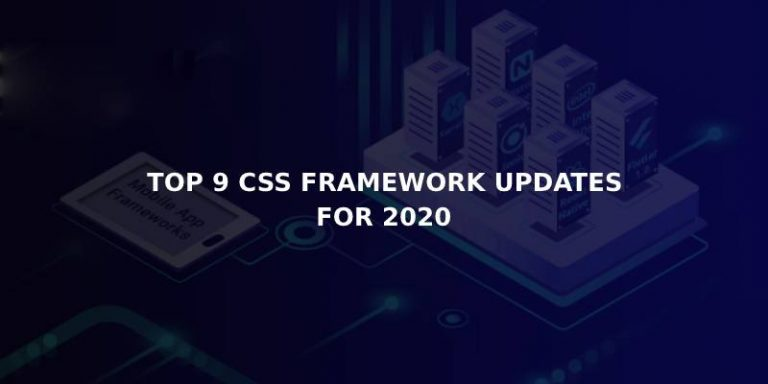 Notable CSS Framework Updates For 2020
