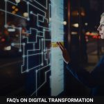 FAQs ON DIGITAL TRANSFORMATION