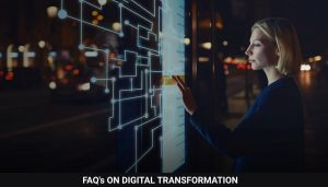 Top 10 Things You Need To Know About Digital Transformation