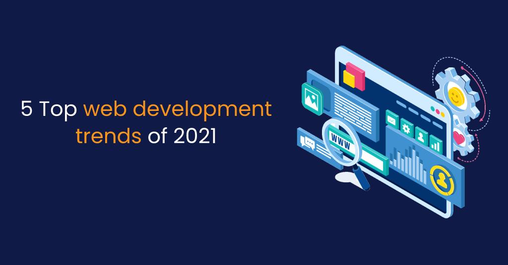 5 Top web development trends of 2021-IStudio Technologies