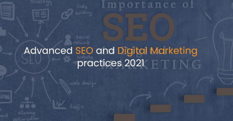 Advanced SEO and Digital Marketing practices 2021-IStudio Technologies