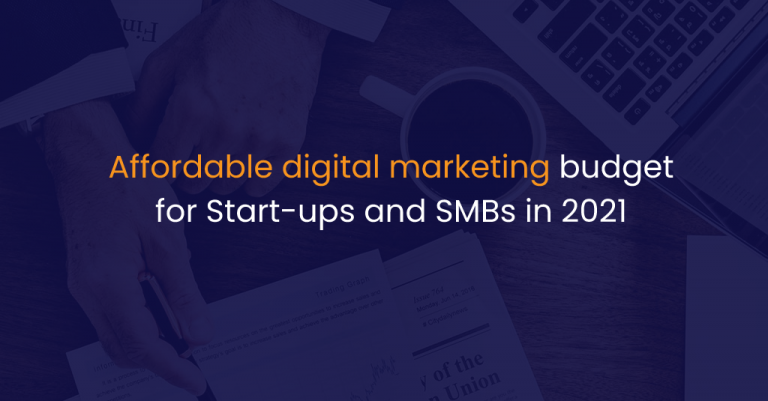 Affordable digital marketing budget for Start-ups and SMBs in 2021-IStudio Technologies