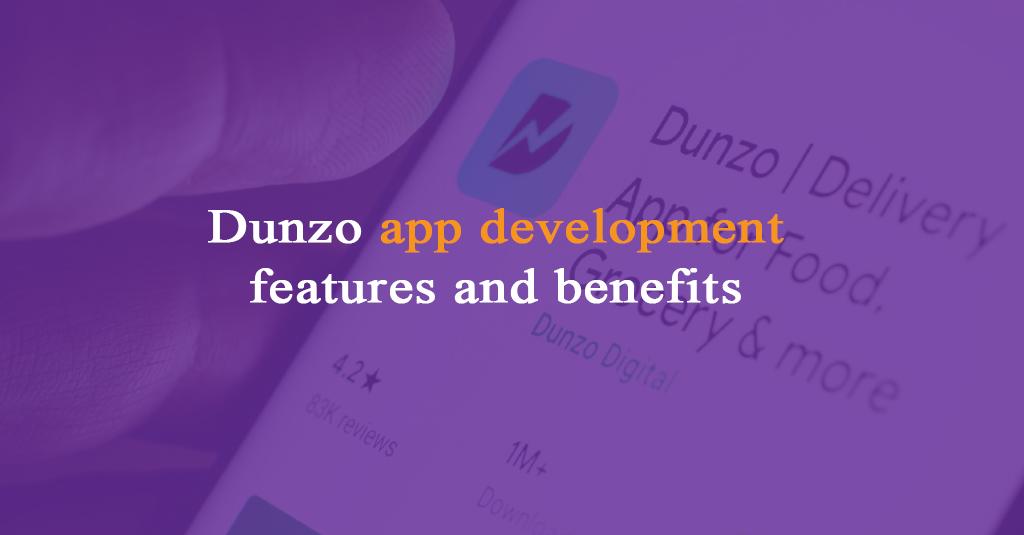 Dunzo app development features and benefits-Istudio Technologies