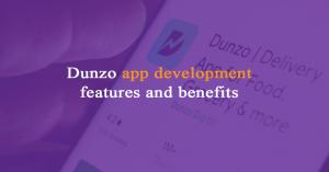 Dunzo app development features and benefits