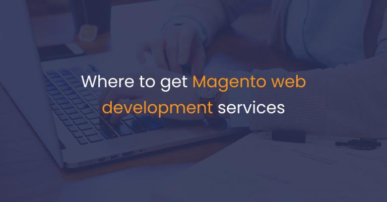 Where to get Magento web development services -IStudio Technologies