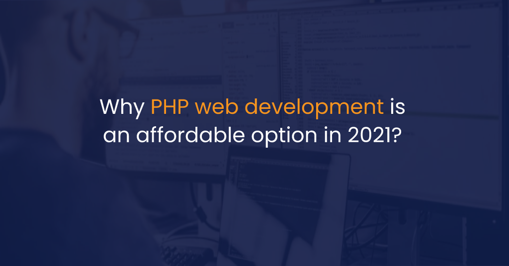 PHP web development is an affordable option in 2021-IStudio Technologies