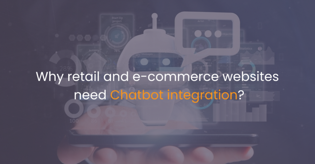 Why retail and e-commerce websites need Chatbot integration-IStudio Technologies