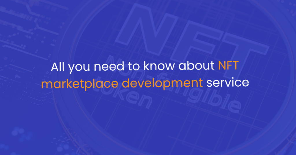 All you need to know about NFT marketplace development service-IStudio Technologies