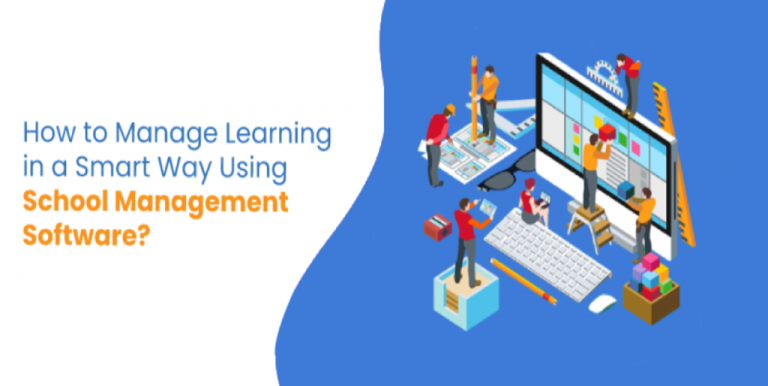How to Manage Learning in A Smart Way Using School Management Software?-IstudioTEchmologies