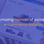 10 Amazing features of successful e-commerce websites-IStudio Technologies