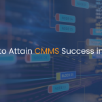 How to Attain CMMS Success in 2021-IStudio Technologies