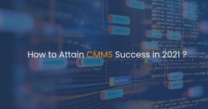 How to Attain CMMS Success in 2021