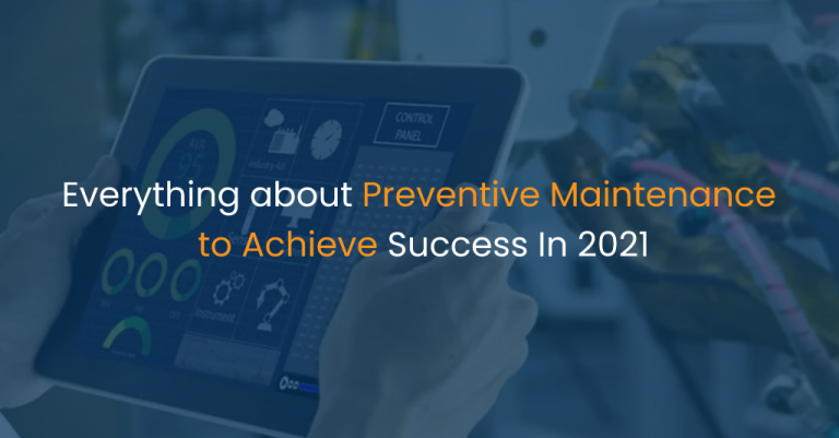 Everything about Preventive Maintenance to Achieve Success In 2021-IStudio Technologies