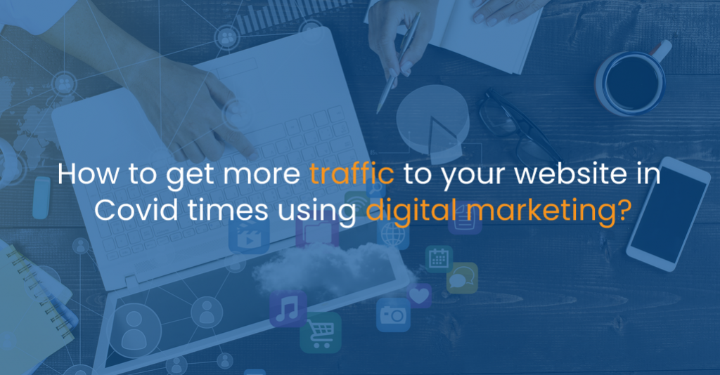 How to get more traffic to your website in Covid times using digital marketing?-IStudio Technologies