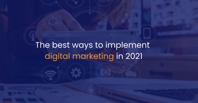 The best ways to implement digital marketing in 2021-Istudio Technologies
